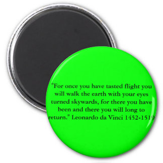 """For once you have tasted flight .. 2 Inch Round Magnet"