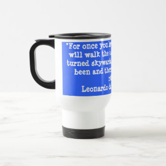 """""""For once you have tasted flight .. 15 Oz Stainless Steel Travel Mug"""