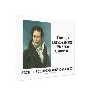 For Our Improvement We Need A Mirror Schopenhauer Canvas Print