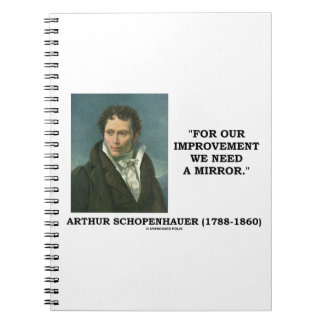 For Our Improvement We Need A Mirror Schopenhauer Notebook