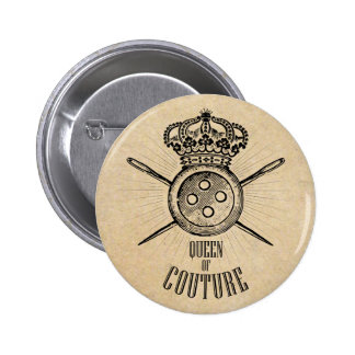 For People Who Love Sewing: Queen of Couture Button