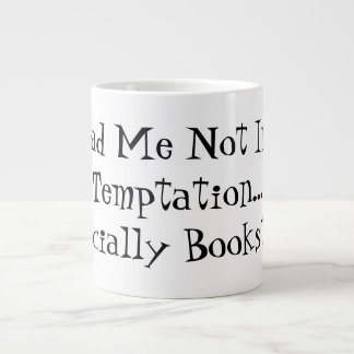 For Readers:  Lead Me Not Into Temptation Giant Coffee Mug