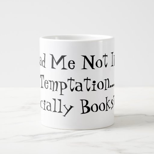 For Readers:  Lead Me Not Into Temptation Extra Large Mug