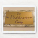 For Redheads Only Mouse Pad