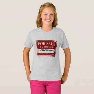 For Sale by Owner - 1-800-SEE-WIFE T-Shirt
