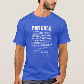 FOR SALE. ELECTIVE OFFICIALS AT ALL LEVELS T-Shirt