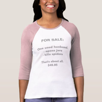 FOR SALE:, One used husband.- opens jars - kill... Tee Shirts