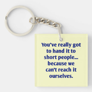 For Short Folks With a Sense of Humor Keychain