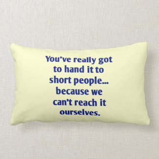 For Short Folks With a Sense of Humor Pillows