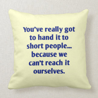 For Short Folks With a Sense of Humor Throw Pillows