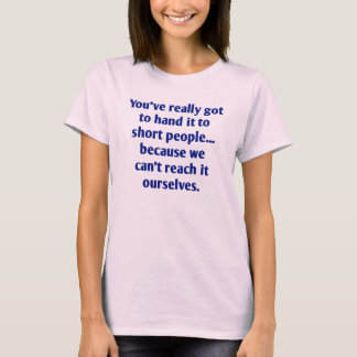 For Short Folks With a Sense of Humor T-Shirt
