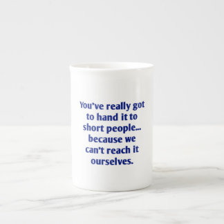 For Short Folks With a Sense of Humor Tea Cup