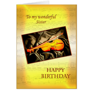 For sister, a musical birthday card with a violin