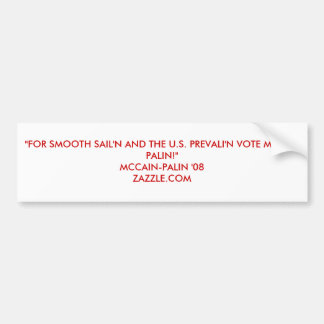 """FOR SMOOTH SAIL'N AND THE U.S. PREVALI'N VOTE ... BUMPER STICKER"