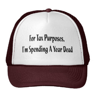 For Tax Purposes T-shirts and Gifts Trucker Hat
