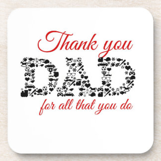 For Thank you Dad all that you do Drink Coaster