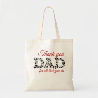For Thank you Dad all that you do Tote Bag