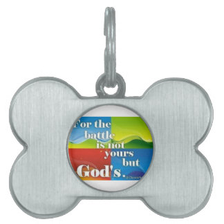 For The Battle Is Not Yours But Gods Pet Name Tag