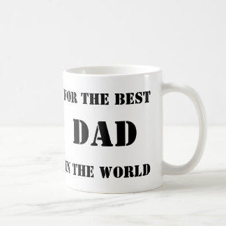 For the Best Dad In the World Coffee Mug