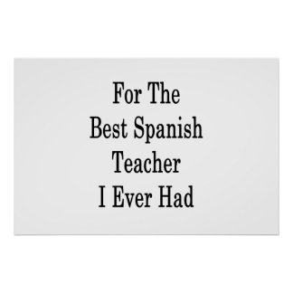 For The Best Spanish Teacher I Ever Had Poster
