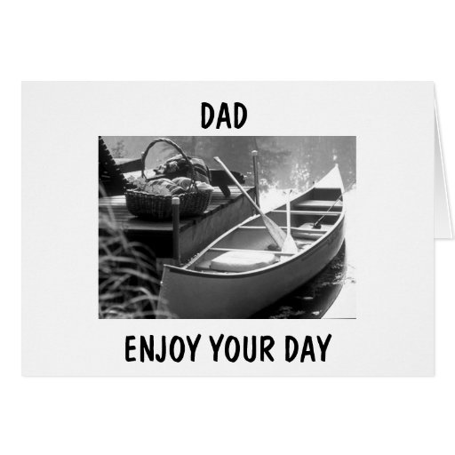 FOR THE DAD WHO CANOES WISHED BEST BIRTHDAY EVER CARD