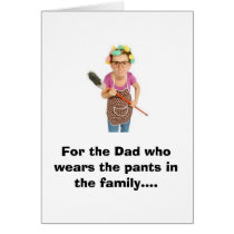 For the Dad who wears the pants in the family.... Card
