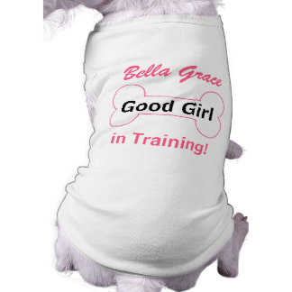 for the Dog - Good Girl in Training Bone with Name T-Shirt
