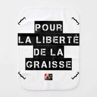 For the FREEDOM OF GREASE - Word game Burp Cloth