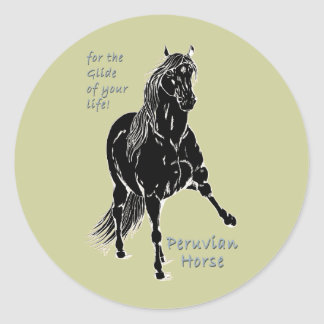 For the Glide of your Life Peruvian Horse Classic Round Sticker
