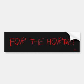 For The Horde! Bumper Sticker
