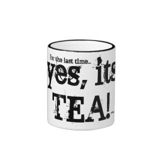 For the last time... yes, its TEA! Ringer Mug