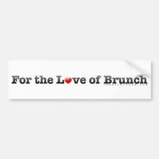 For the Love of Brunch Bumper Sticker
