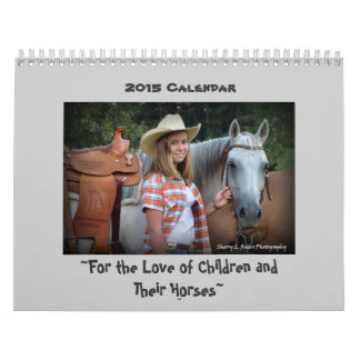 ~For the Love of Children and Their Horses~ Calendar