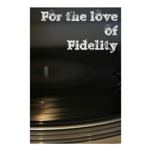 For the Love of Fidelity Phonograph Poster