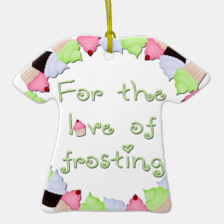 For The Love of Frosting Double-Sided T-Shirt Ceramic Christmas Ornament