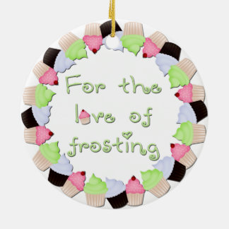For The Love of Frosting Double-Sided Ceramic Round Christmas Ornament