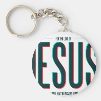 For The Love of Jesus Keychain
