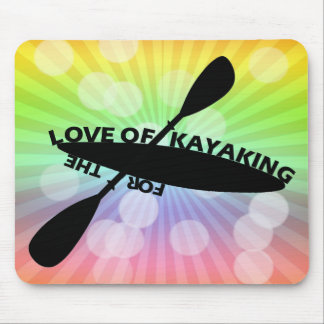 FOR THE LOVE OF KAYAKING MOUSE PAD