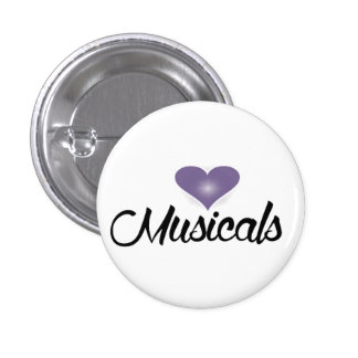 for the love of musicals pinback button