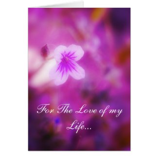 For The Love of my Life Greeting Cards