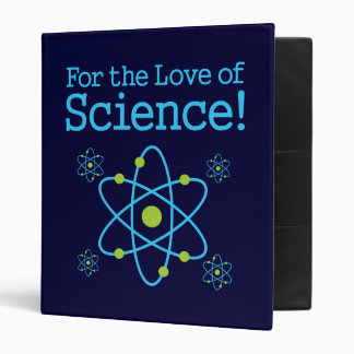 For The Love Of Science 3 Ring Binders