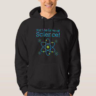 For The Love Of Science Atom Hoodie