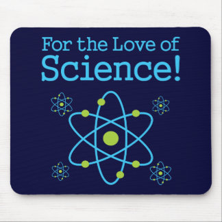 For The Love Of Science Atom Mouse Pad