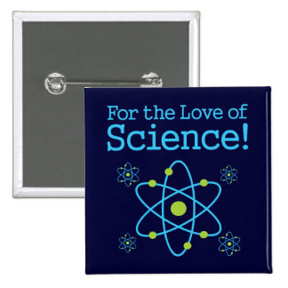 For The Love Of Science Atom Pinback Button