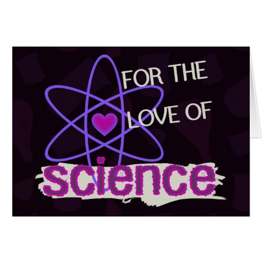 For the Love of Science Greeting Card