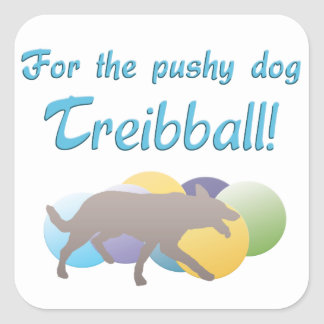 For the Pushy Dog - Treibball Stickers