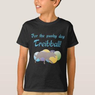 For the Pushy Dog - Treibball T-Shirt