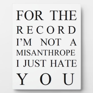 FOR THE RECORD... I JUST HATE YOU PHOTO PLAQUES