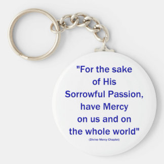 For the sake of His Sorrowful Passion... Keychain