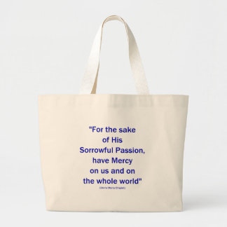 For the sake of His Sorrowful Passion... Large Tote Bag